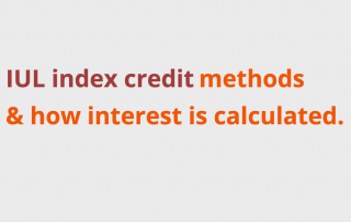 IUL index credit methods and how interest is calculated.